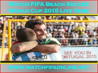 2015 FIFA Beach Soccer World Cup Live Streaming Online