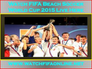 Live Full Matches In hd 2015 FIFA Beach Soccer World Cup