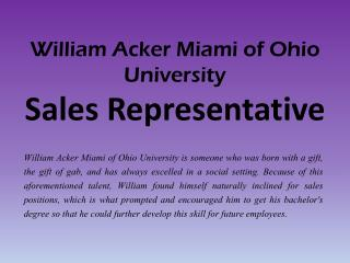 William Acker Miami of Ohio University - Sales Representative