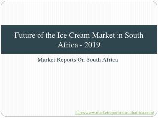 2019 -Future of the Ice Cream Market in South Africa
