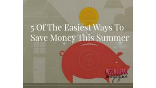 5 Of The Easiest Ways To Save Money This Summer
