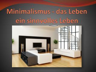 Minimalismus - das Leben ein sinnvolles Leben