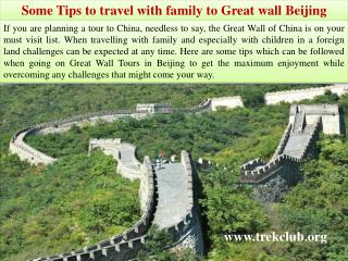 Some Tips to travel with family to Great wall Beijing