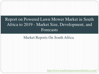 Report on Powered Lawn Mower Market in South Africa to 2019
