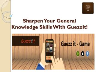 Sharpen Your General Knowledge Skills With GuezzIt!