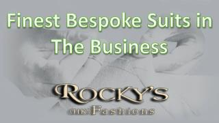 Finest Bespoke Suits in The Business