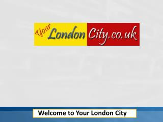 Welcome to Your London City