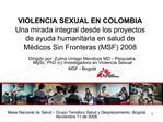 VIOLENCIA SEXUAL EN COLOMBIA Una mirada integral desde los proyectos de ayuda humanitaria en salud de M dicos Sin Fronte