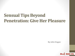 Sensual Tips Beyond Penetration - Give Her Pleasure
