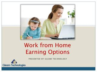 Work From Home With Gleam Technology