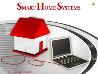 Smart Home Systems- Get Ready For Total Control Over Your Ho