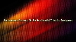 Parameters Focused On By Residential Interior Designers