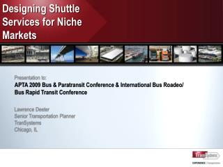 Presentation to: APTA 2009 Bus  Paratransit Conference  International Bus Roadeo