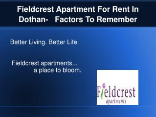 Fieldcrest Apartment For Rent In Dothan- Factors To Remember