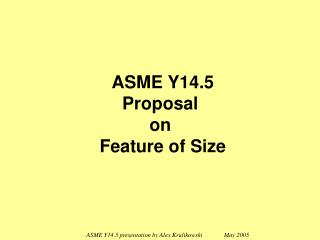 ASME Y14.5 presentation by Alex Krulikowski              May 2005