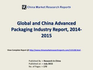 2014-2015 China and Global Advanced Packaging Market Report
