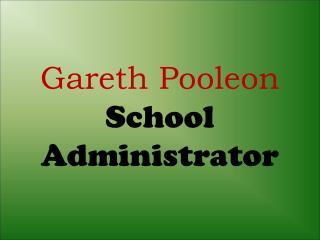 Gareth Pooleon School Administrator