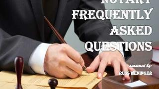 Notary FAQ answered by Russ Weninger