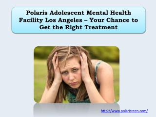 Polaris Adolescent Mental Health Facility Los Angeles – Your