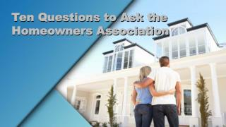 Ten Questions To Ask The Home Owners Association