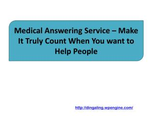 Medical Answering Service – Make It Truly Count When You wan