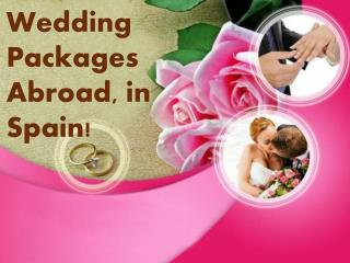 All Inclusive Weddings Abroad | Weddings Abroad Packages