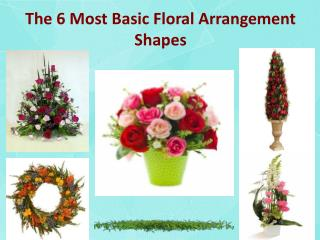 The 6 Most Basic Floral Arrangement Shapes