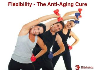 Flexibility - The Anti-Aging Cure