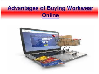 Advantages of purchasing workwear online