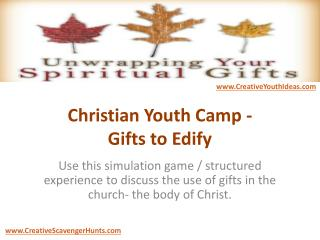 Christian Youth Camp - Gifts to Edify