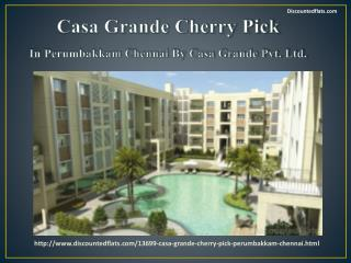 Buy Residential Flats in Casa Grande Cherry Pick Perumbakkam