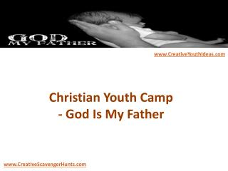Christian Youth Camp - God Is My Father