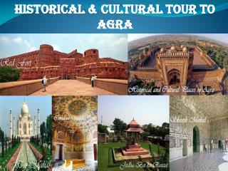 Historical & Cultural tour to Agra