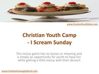 Christian Youth Camp - I Scream Sunday