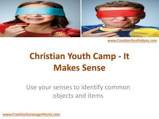 Christian Youth Camp - It Makes Sense