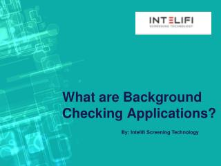 What are Background Checking Applications?