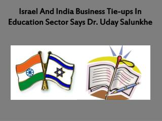 Israel And India�s Business Tie-ups In Education Sector Says