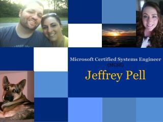 Microsoft Certified Systems Engineer (MCSE) Jeffrey Pell
