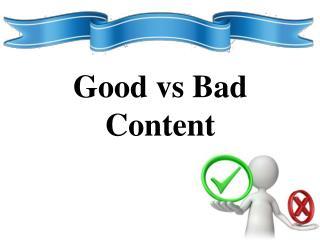 Good vs Bad content