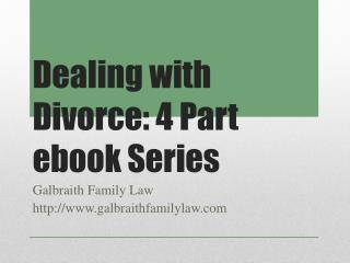 Dealing with Divorce: 4 Part ebook Series