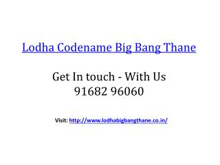 Lodha Codename Big Bang Thane