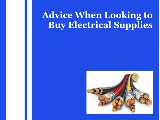 Advice When Looking to Buy Electrical Supplies
