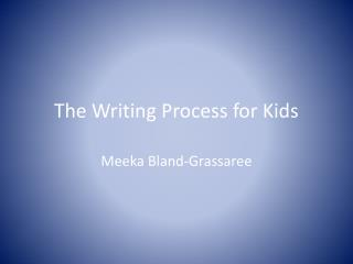 The Writing Process for Kids