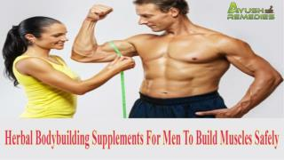 Herbal Bodybuilding Supplements For Men To Build Muscles Saf