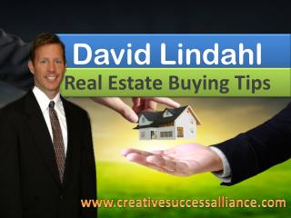 David Lindahl Real Estate Buying Tips