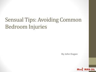 Sensual Tips - Avoiding Common Bedroom Injuries