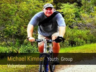 Michael Kimner Youth Group Volunteer
