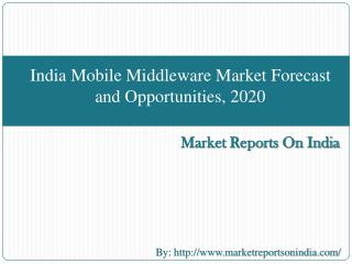 India Mobile Middleware Market Forecast and Opportunities, 2