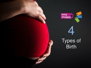4 Types of Child Birth