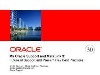 My Oracle Support and MetaLink 3: Future of Support and Present Day Best Practices